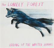 The-Lonely-Forest-Adding-Up-the-Wasted-Hours
