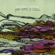 Brendan-Canning-You-Gots-2-Chill-500x500